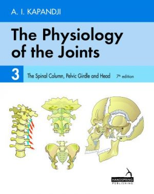 The Physiology of Joints Vol 3: The Spinal Column, Pelvic Girdle and Head
