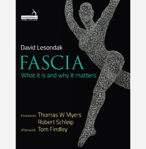 Fascia – what it is and why it matters