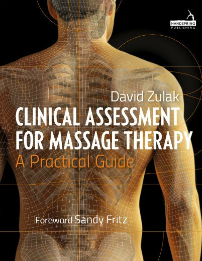 Clinical Assessment for Massage therapy – a practical guide
