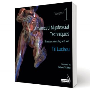 Advanced Myofascial Techniques – Volume 1 Shoulder, Pelvis, Leg and Foot