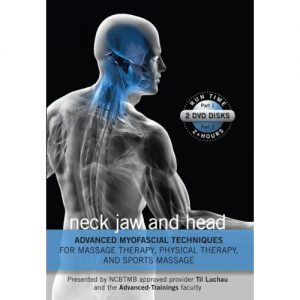 Advanced Myofascial Techniques: Neck, Jaw and Head