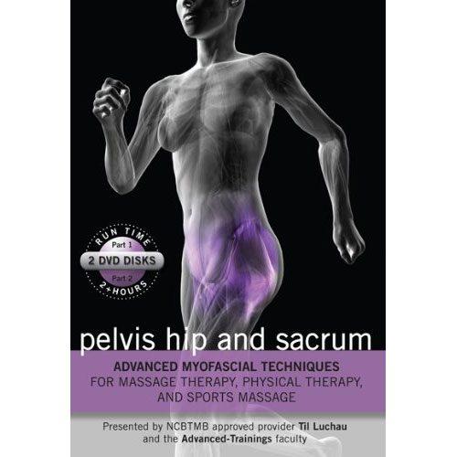Advanced Myofascial Techniques: Pelvis, Hip and Sacrum
