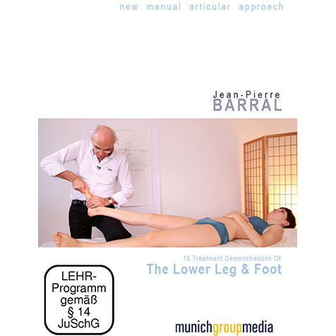 Jean Pierre Barral's New Manual Articular Approach: The Lower Leg & Foot